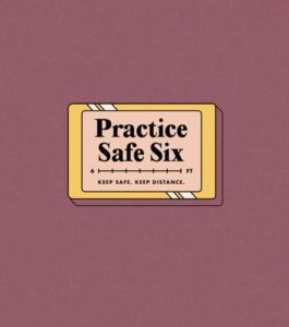 physical distancing means practice safe six